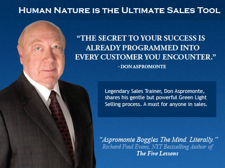 Legendary Sales Trainer, Don Aspromonte,  shares his gentle but powerful Green Light Selling process. A must for anyone in sales.